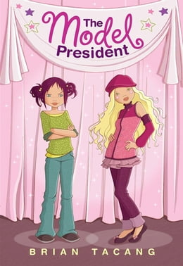 Book The Model President by Brian Tacang