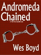 Andromeda Chained by Wes Boyd
