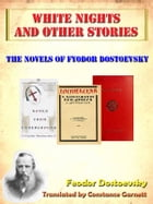 Fyodor Dostoevsky's Short Stories: White Nights and Other Stories [Annotated] by Fyodor Dostoyevsky