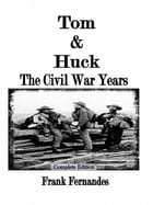 Tom & Huck (Complete Edition) by Frank Fernandes