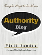 Simple Ways To Build An Authority Blog by Vinil Ramdev