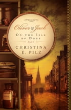 Oliver & Jack: On The Isle Of Dogs by Christina E. Pilz