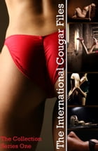 The International Cougar Files - The Collection: Series One by Juliette Cock