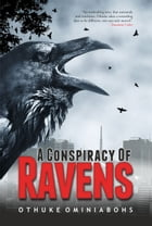 A Conspiracy of Ravens by Othuke Ominiabohs