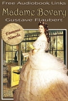 MADAME BOVARY: Original illustrations, Famous Novels, Free Audiobook Links by Gustave Flaubert