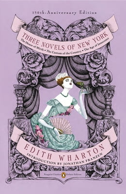 Book Three Novels of New York: The House of Mirth, The Custom of the Country, The Age of Innocence… by Edith Wharton
