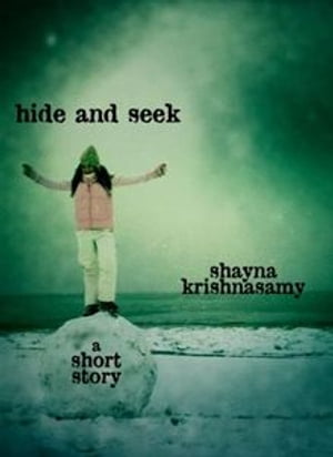 Hide and Seek: A Short Story