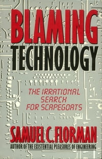 Blaming Technology: The Irrational Search For Scapegoats
