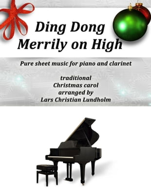 Ding Dong Merrily on High Pure sheet music for piano and clarinet, traditional Christmas carol arranged by Lars Christian Lundholm