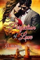 The Perfection of Love by J. L. Monro