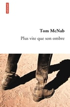 Plus vite que son ombre by Tom McNab