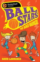 Ball Stars 1: The Bench Warmers by David Lawrence