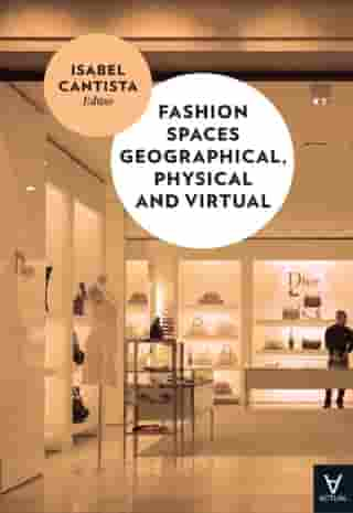 Fashion Spaces Geographical, Physical and Virtual