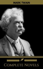 Mark Twain: The Complete Novels (Golden Deer Classics) by Mark Twain