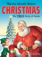 Tis the Month Before Christmas: The True Story of Santa by Patricia Chapman