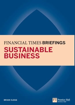 Book Sustainable Business: Financial Times Briefing: Financial Times Briefing PDF eBook by Brian Clegg