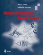Manual of Ambulatory General Surgery: A Step-by-Step Guide to Minor and Intermediate Surgery by Shukri K. Shami