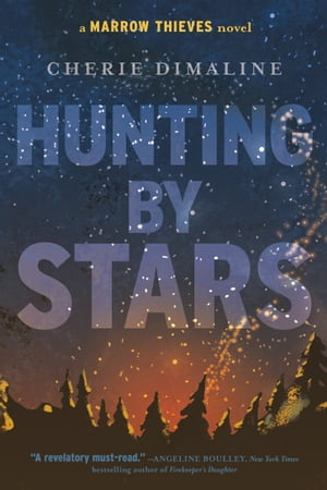 Hunting by Stars: (A Marrow Thieves Novel) by Cherie Dimaline