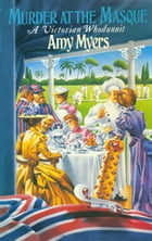 Murder At The Masque (Auguste Didier Mystery 4): (Auguste Didier Mystery 4) by Amy Myers