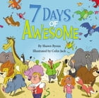7 Days of Awesome: A Creation Tale by Shawn Byous