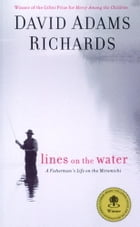 Lines on the Water by David Adams Richards