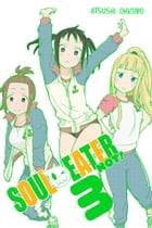 Soul Eater NOT!, Vol. 3 by Atsushi Ohkubo