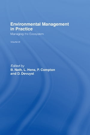Environmental Management in Practice: Vol 3 Managing the Ecosystem