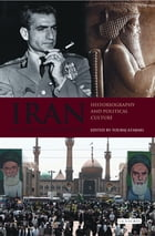 Iran in the 20th Century: Historiography and Political Culture by Touraj Atabaki