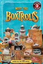 The Boxtrolls: Meet the Boxtrolls by Jennifer Fox