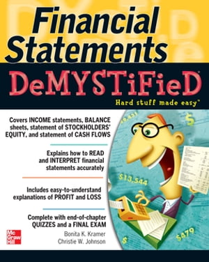 Financial Statements Demystified: A Self-Teaching Guide : A Self-teaching Guide: A Self-teaching Guide A Self-teaching Guide