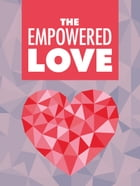 The Empowered Love by Napoleon Hill