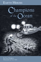 Earth Heroes: Champions of the Ocean by Fran Hodgkins