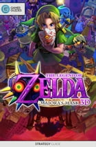 The Legend of Zelda: Majora's Mask 3D - Strategy Guide by GamerGuides.com