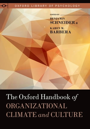 The Oxford Handbook of Organizational Climate and Culture
