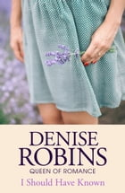I Should Have Known by Denise Robins