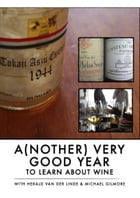 Another Very Good Year To Learn About Wine by Herald van der Linde