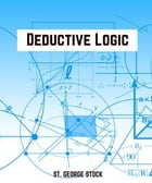 Deductive Logic by ST. GEORGE STOCK