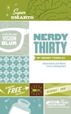 Nerdy Thirty by Wendy Townley