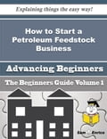 How to Start a Petroleum Feedstock Business (Beginners Guide) cb51218f-f486-4532-b580-532269a544ac