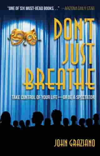 Don't Just Breathe: Life Lessons from My Massage Table by John Graziano