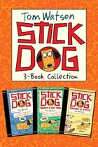 Stick Dog 3-Book Collection: Stick Dog, Stick Dog Wants a Hot Dog, Stick Dog Chases a Pizza by Tom Watson