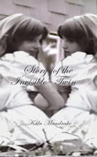 Story of the Invisible Twin by Käla Mandrake