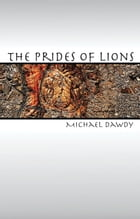 The Prides of Lions by Michael Dawdy