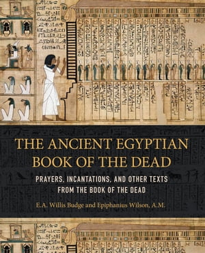 Ancient Egyptian Book of the Dead: Prayers, Incantations, and Other Texts from the Book of the Dead