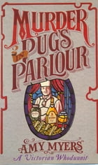 Murder in Pug's Parlour by Amy Myers