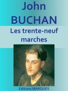 Les trente-neuf marches: Edition intégrale by John BUCHAN
