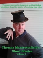 Thomas Mantrottafield's Short Stories: Thomas Mantrottafield's Short Stories by Thomas Mantrottafield