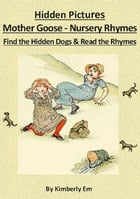Spot The Dog: Hidden Pictures - Mother Goose Nursery Rhymes by Kimberly Em