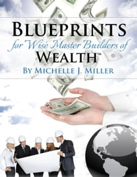 Blueprints for Wise Master Builders of Wealth