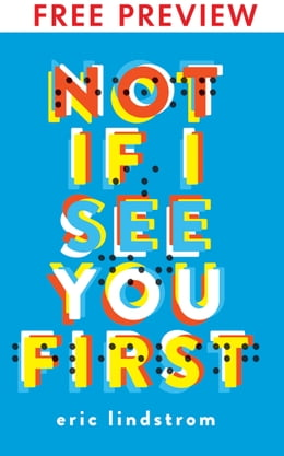 Book Not If I See You First - FREE PREVIEW (The First 9 Chapters) by Eric Lindstrom